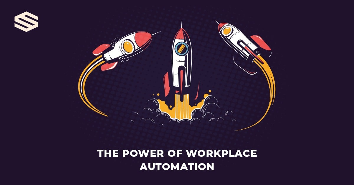 The Power of Workplace Automation